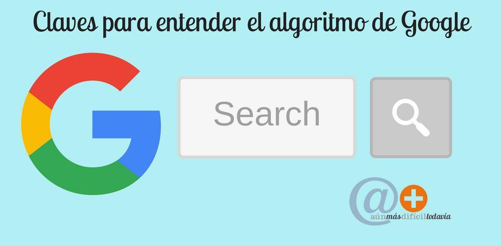 Claves para entender el algoritmo de Google