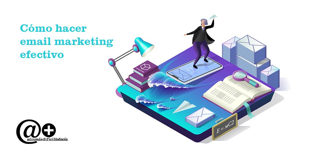 Como hacer email marketing efectivo Destacada