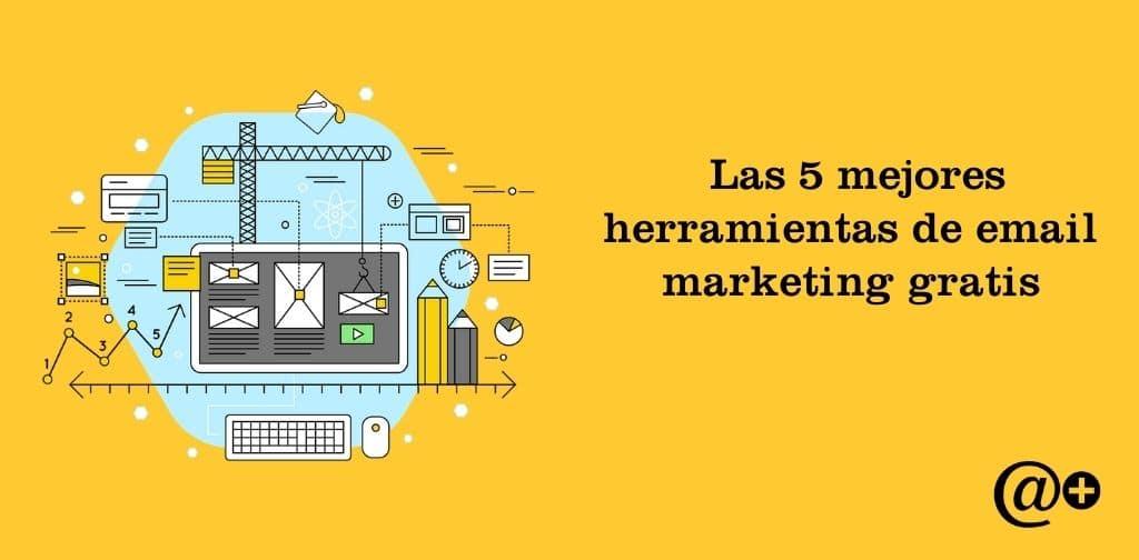 las 5 mejores herramientas de email marketing gratis