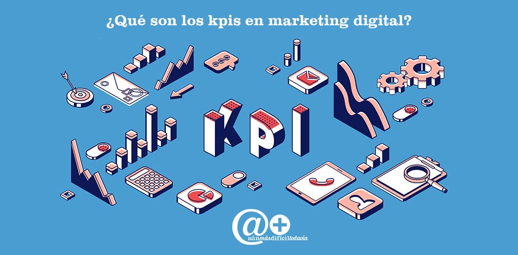que son los kpis en marketing