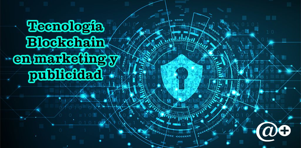 tecnologia Blockchain en marketing y publicidad