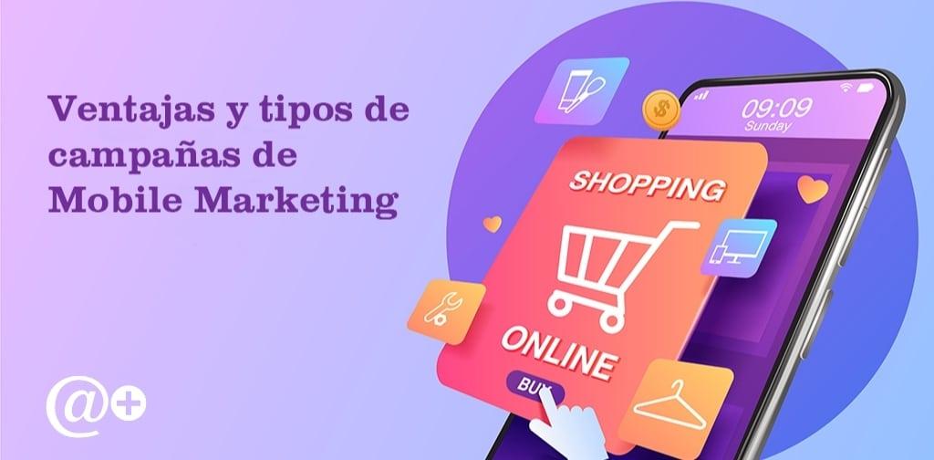 ventajas y tipos de campañas en mobile marketing